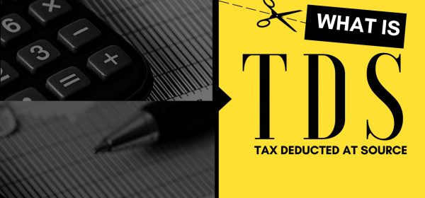What is TDS - Tax deduction at source
